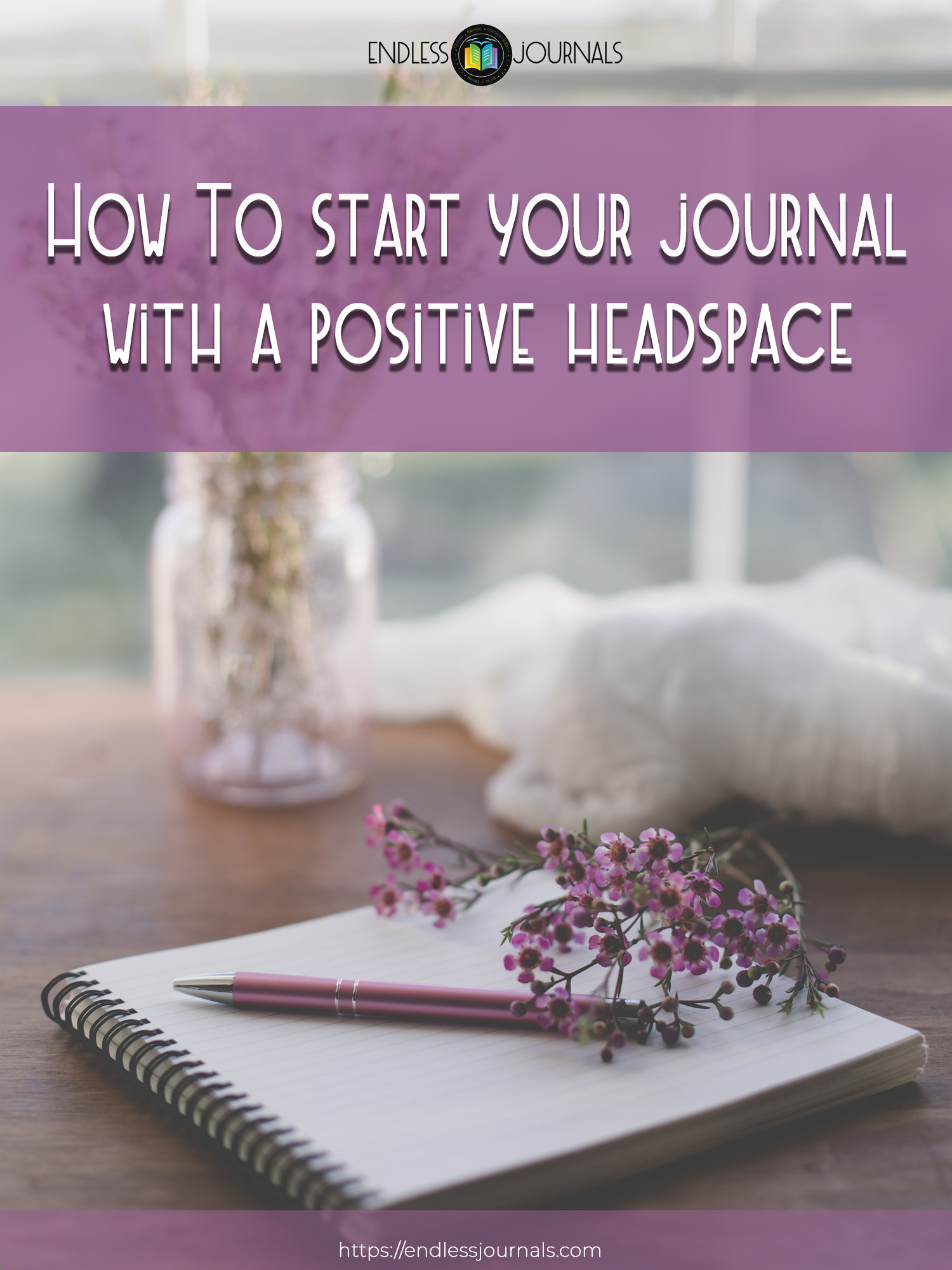 How to start your journal with a positive Headspace