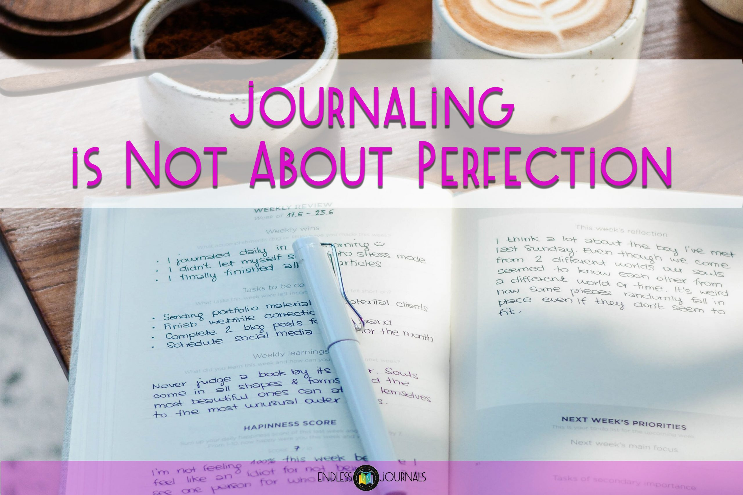 Journaling is not about perfection
